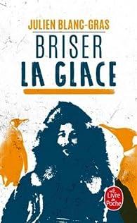 Briser la glace par Julien Blanc-Gras