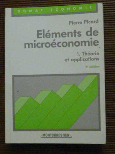 Elements de microeconomie/theorie et applications