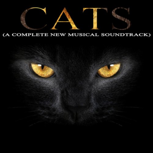 Cats - A Complete New Musical So...
