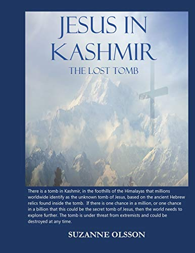 Jesus in Kashmir: The Lost Tomb di Suzanne Olsson
