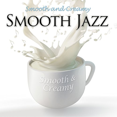 Smooth Jazz - Smooth and Creamy