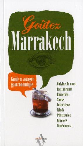 Goûtez Marrakech : Guide à voyager gastronomique
