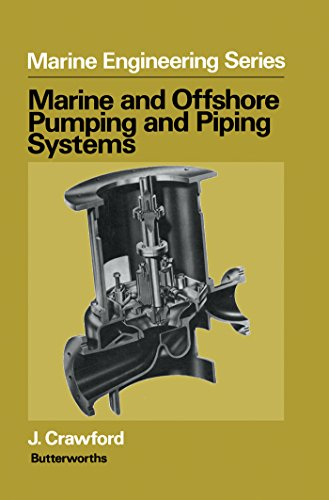 Marine and Offshore Pumping and Piping Systems (Marine Engineering Series) (English Edition) -