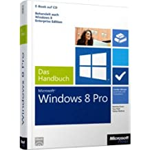 Microsoft Windows 8 Pro - Das Handbuch. Auch für Windows 8 Enterprise Edition