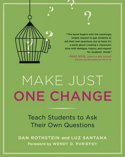 Make Just One Change: Teach Students to Ask Their Own Questions