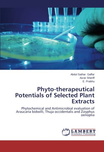 Phyto-therapeutical Potentials of Selected Plant Extracts: Phytochemical and Antimicrobial evaluation of Araucaria bidwilli, Thuja occidentalis and Zizyphus oenoplia