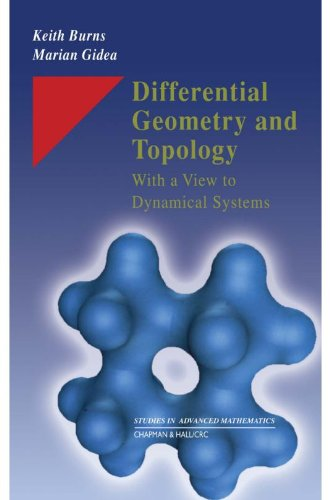 Differential Geometry and Topology: With a View to Dynamical Systems (Studies in Advanced Mathematics)