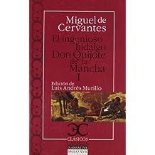 Ingenioso hidalgo Don Quijote de la Mancha, El: El ingenioso hidalgo Don Quijote de la Mancha 1 (Clásicos Castalia. C/C., Band 77)
