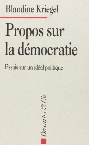 Propos sur la dmocratie - Essai sur un idal politique