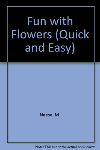 Fun with Flowers (Quick and Easy) por M. Neese