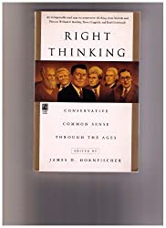 Right Thinking: Conservative Common Sense Through the Ages by James D. Hornfischer (1996-01-01)