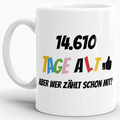 Tassendruck Geburtstags-Tasse 14610 Tage alt - Aber wer zählt Schon mit Geburtstagsgeschenk zum 40. Geburtstag in Weiss/Geschenkidee/Scherzartikel/Lustig/Witzig/Spaß/Fun/Kaffee