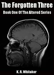 The Forgotten Three - Book One Of The Altered Series