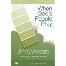 When God's People Pray Participant's Guide: Six Sessions on the Transforming Power of Prayer (Zondervangroupware(tm) Small Group Edition) by JIM CYMBALA (2007-02-01)