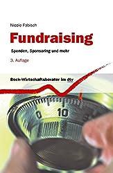 Fundraising: Spenden, Sponsoring und mehr (dtv Beck Wirtschaftsberater)