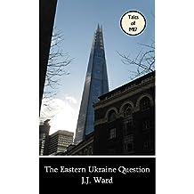 The Eastern Ukraine Question (John Mordred Book 1)