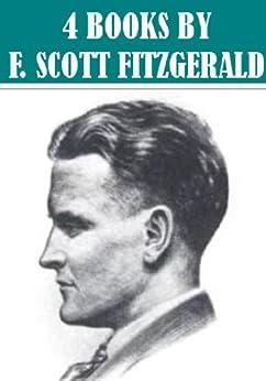 4 Books By F. Scott Fitzgerald (Illustrated) (English Edition) par [Fitzgerald, F. Scott]