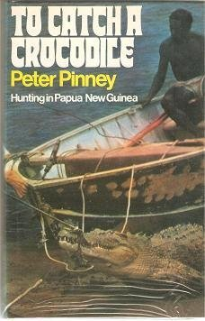 to-catch-a-crocodile-hunting-in-papua-new-guinea-by-peter-pinney-1976-05-03