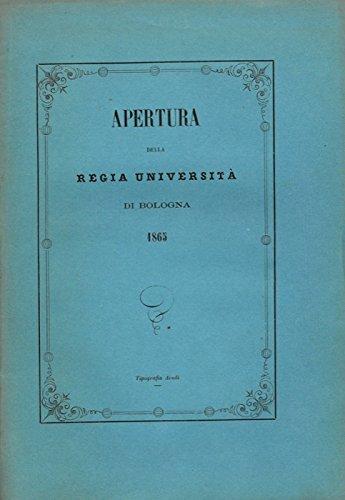 Principi fondamentali circa alla Riforma degli Studi in Italia. Discorso letto per l'apertura della Unicersita' di Bologna il di 15 novembre 1865.