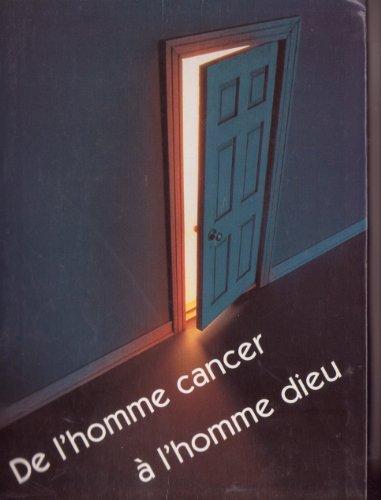 De l'homme-cancer à l'homme-Dieu par Bernard Woestelandt