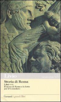 Storia di Roma. Libri 5-6. Il sacco di Roma e le lotte per il Consolato. Testo latino a fronte