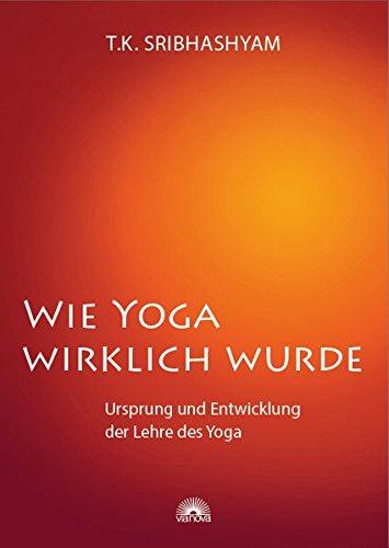 Download Wie Yoga wirklich wurde