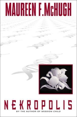 Nekropolis by Maureen F. McHugh (2001-09-01)