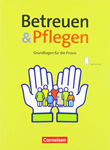 Basis Beruf: Betreuen und Pflegen: Grundlagen für die Praxis. Schülerbuch mit Audiokomponente