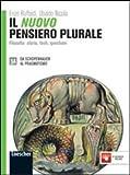 Il nuovo pensiero plurale. Vol. 3A-3B. Con Filosofia oggi. Per i Licei e gli Ist. magistrali. Con espansione online