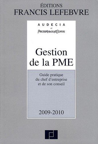 Gestion de la PME 2009-2010 : Guide pratique du chef d'entreprise et de son conseil par Christian Larguier