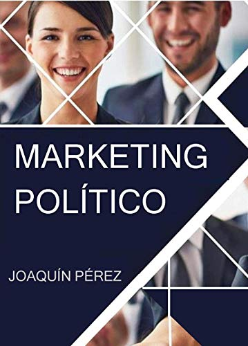 MARKETING POLÍTICO por Joaquín Pérez