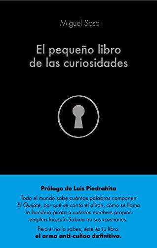 El pequeño libro de las curiosidades (COLECCION ALIENTA) por Miguel Sosa Lázaro