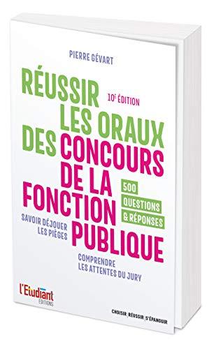 Réussir les oraux des concours de la fonction publique 10e édition par  Pierre Gevart