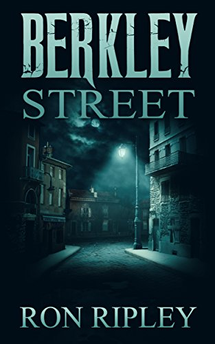 Berkley Street: Supernatural Horror with Scary Ghosts & Haunted Houses (Berkley Street Series Book 1) (English Edition)