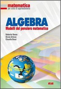 Matematica per unità di apprendimento. Algebra. Per la Scuola media