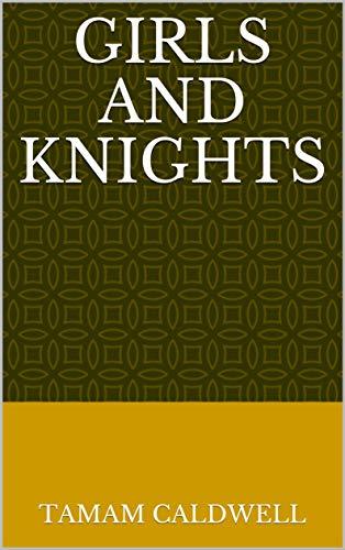 Girls And Knights (Norwegian Edition) por Tamam Caldwell