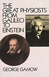 The Great Physicists from Galileo to Einstein (Biography of Physics) by George Gamow (2003-03-28)