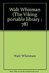Walt Whitman (The Viking portable library ; 78)
