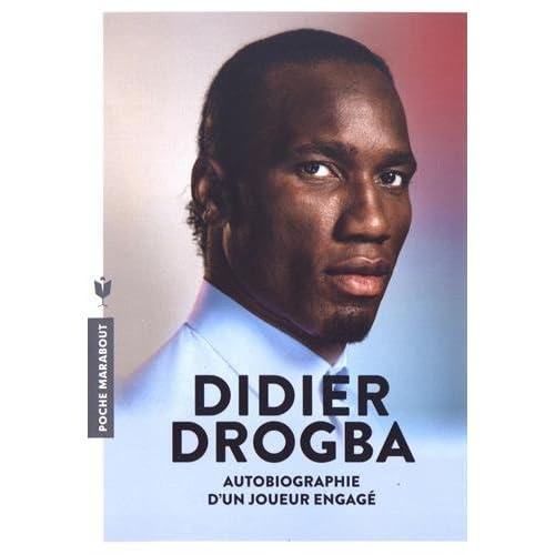 Didier Drogba: Autobiographie d'un joueur engagé