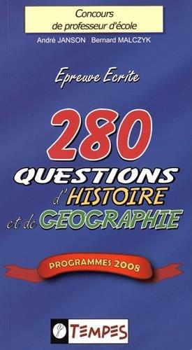 280 Questions d'Histoire et de Géographie : Concours de professeur d'école
