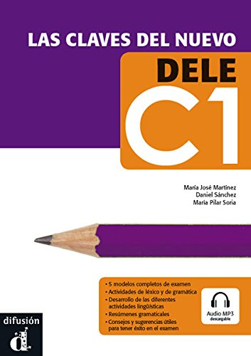 LAS Claves Del Nuevo Dele: Libro + CD C1 por María José Martínez, María Pilar . . . [Et Al. ] Soria Millán, Daniel Sánchez Peralta