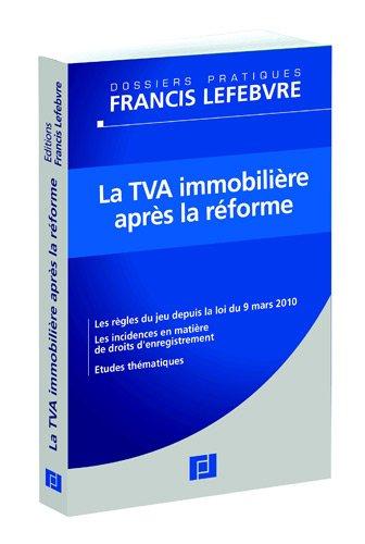 La TVA immobilière après la réforme
