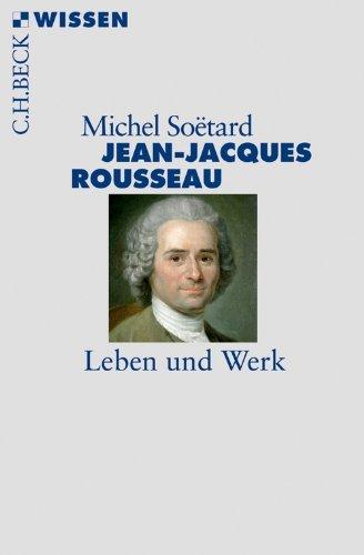 Jean-Jacques Rousseau: Leben und Werk (Beck'sche Reihe 2734)