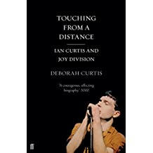"Touching From a Distance: Ian Curtis and ""Joy Division"" (English Edition)"