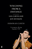 "Touching From a Distance: Ian Curtis and ""Joy Division"""