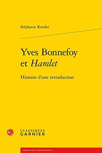 Yves Bonnefoy et Hamlet : Histoire d'une retraduction