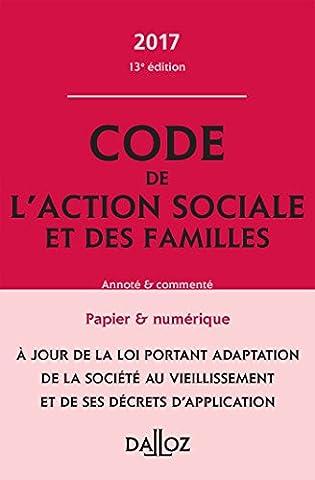 Code de l'action sociale et des familles 2017, annoté et