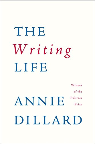 The Writing Life por Annie Dillard