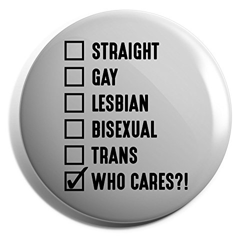 Hippowarehouse Straight, Gay, Lesbian, Bisexual, Trans, Who Cares?! LGBT Badge Pin 25mm 38mm 50mm