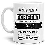 Tassendruck Spruch-Tasse Keine Frau ist Perfekt, Außer die im Mai Geboren Sind Kaffeetasse/Mug/Cup/Qualität Made in Germany